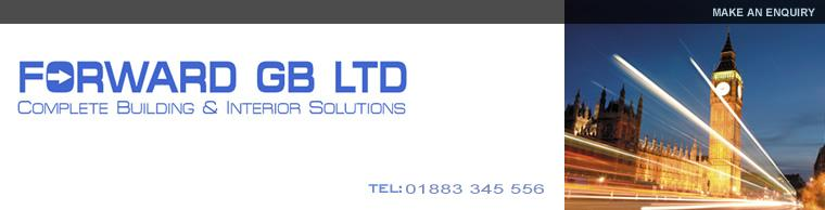 Forward GB LTD - Complete Building & Interior Solutions - TEL: 01883 332 640